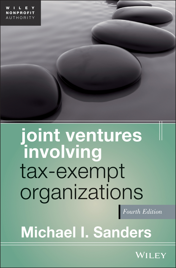Michael Sanders I. Joint Ventures Involving Tax-Exempt Organizations ventures 4 workbook