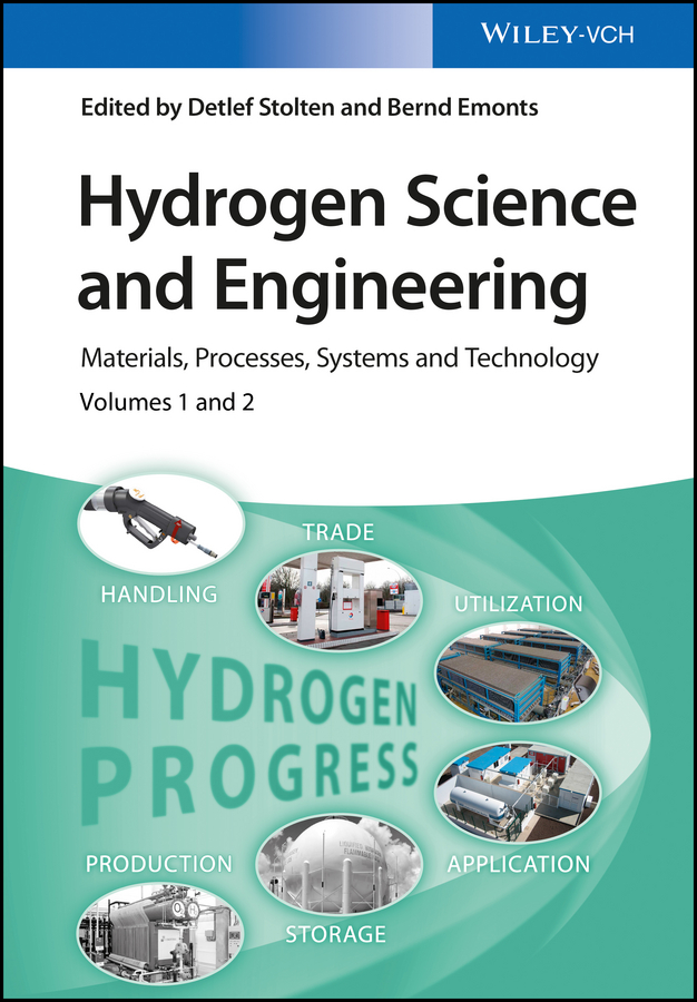 Detlef Stolten Hydrogen Science and Engineering. Materials, Processes, Systems and Technology, 2 Volume Set edgar lara curzio materials challenges in alternative and renewable energy