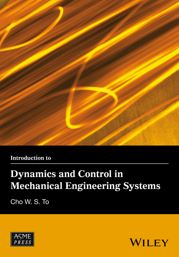 Cho W. S. To Introduction to Dynamics and Control in Mechanical Engineering Systems недорго, оригинальная цена