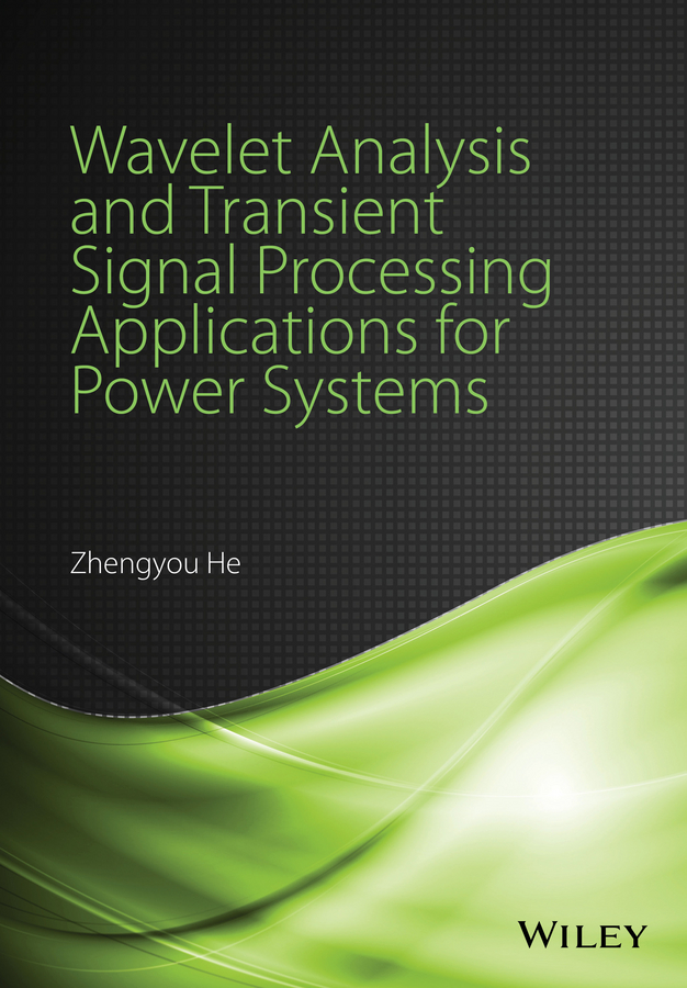 Zhengyou He Wavelet Analysis and Transient Signal Processing Applications for Power Systems power quality events detection and mitigation