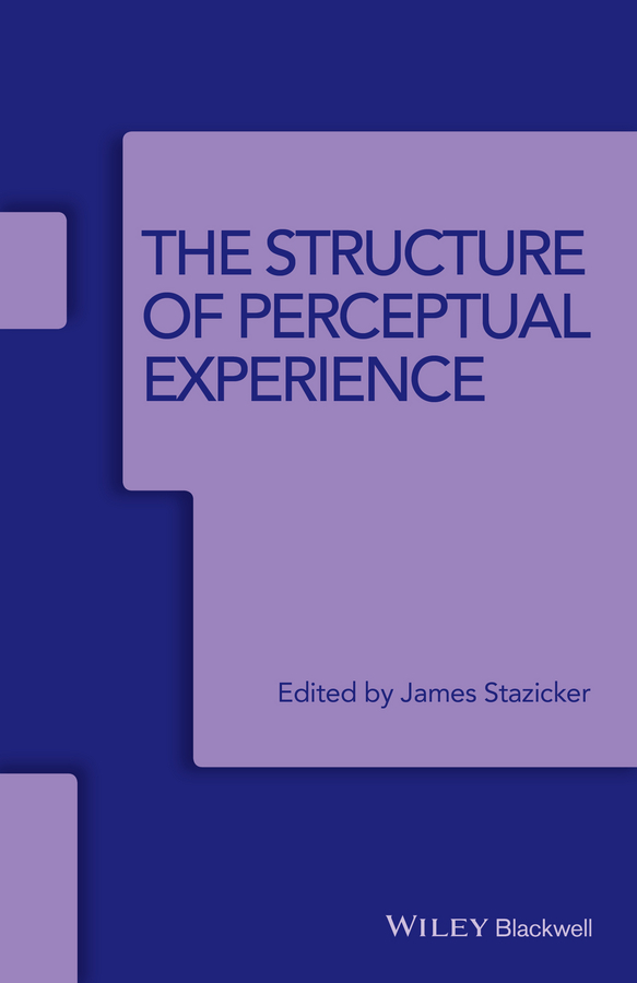 James Stazicker The Structure of Perceptual Experience the lived experience of overcoming prejudice