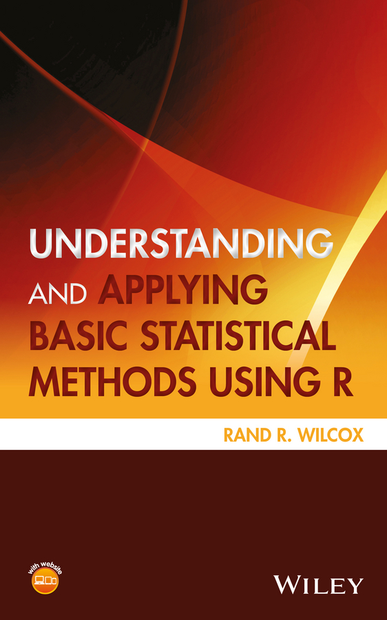 Rand Wilcox R. Understanding and Applying Basic Statistical Methods Using R quantitative methods in archaeology using r