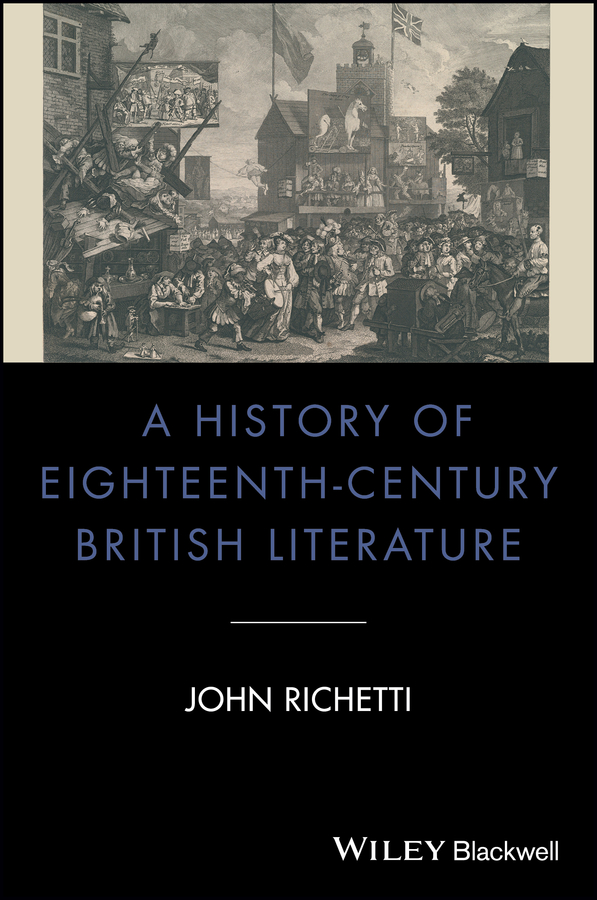 John Richetti A History of Eighteenth-Century British Literature