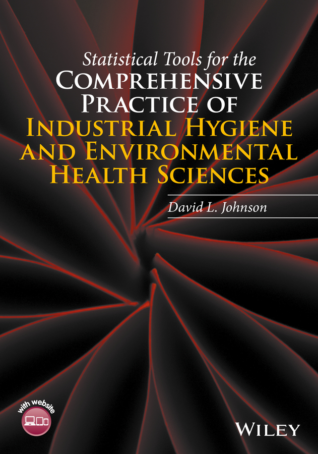david machin medical statistics a textbook for the health sciences David Johnson L. Statistical Tools for the Comprehensive Practice of Industrial Hygiene and Environmental Health Sciences