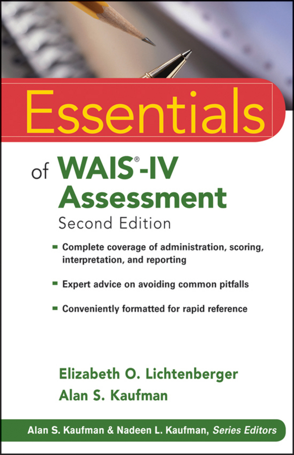 Elizabeth Lichtenberger O. Essentials of WAIS-IV Assessment blaise amendolace essentials of mcmi iv assessment