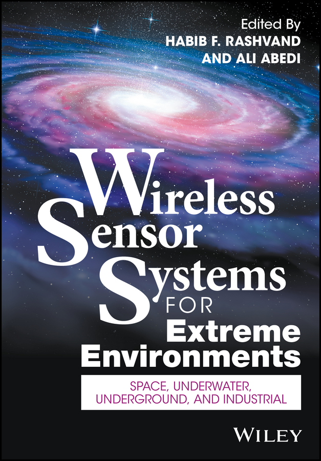 Ali Abedi Wireless Sensor Systems for Extreme Environments. Space, Underwater, Underground, and Industrial коньки хоккейные мужские bauer supreme s150 цвет черный 1048623 размер 47