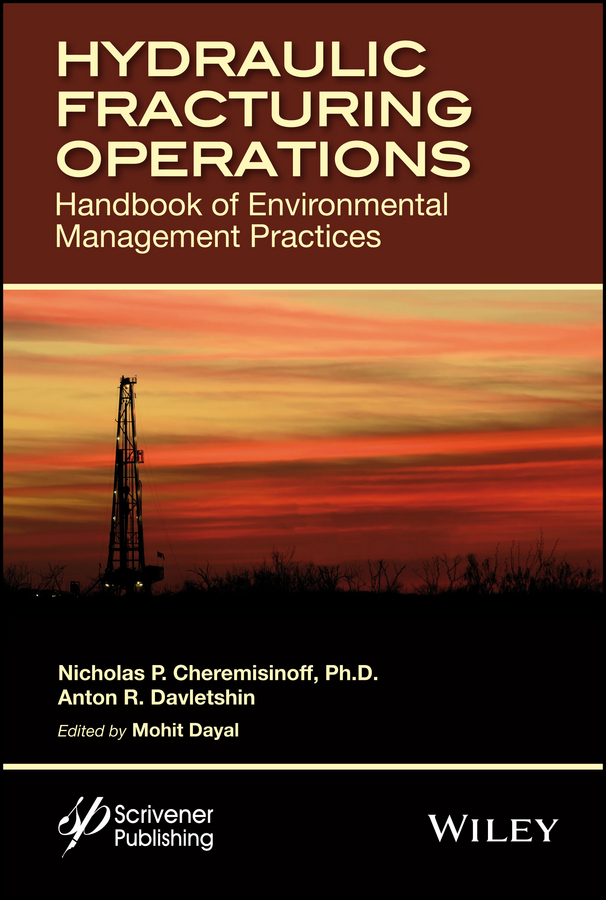 Anton Davletshin Hydraulic Fracturing Operations. Handbook of Environmental Management Practices
