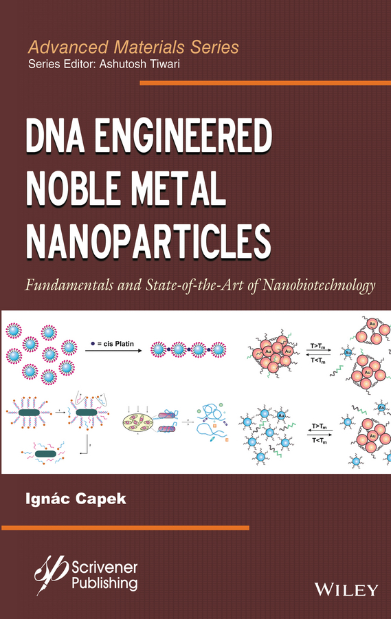 Ashutosh Tiwari DNA Engineered Noble Metal Nanoparticles. Fundamentals and State-of-the-Art of Nanobiotechnology все цены