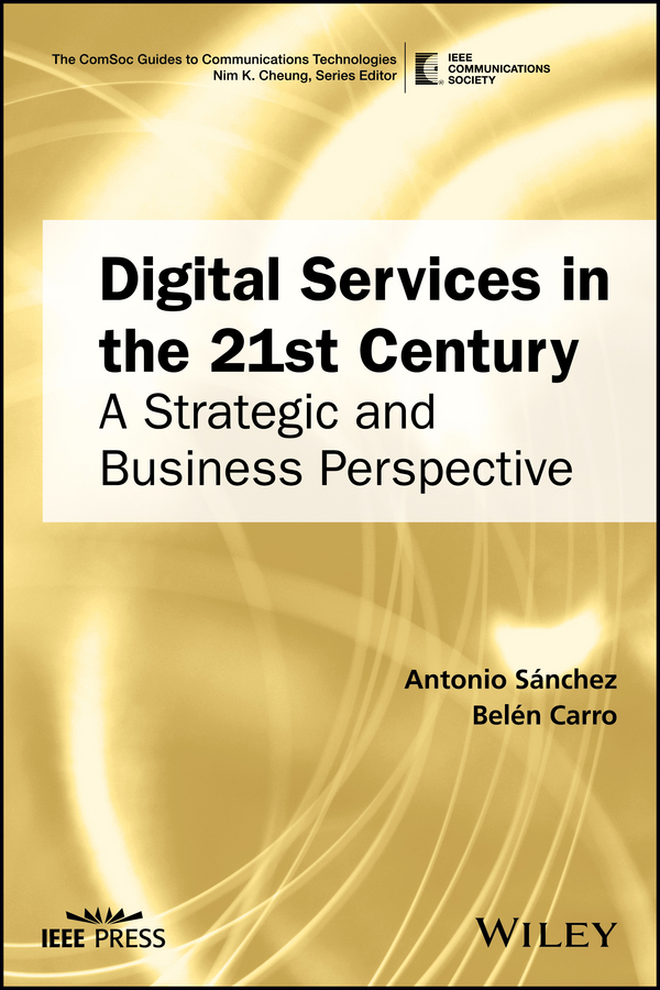Antonio Sánchez Digital Services in the 21st Century. A Strategic and Business Perspective лук и стрелы oem 5 sc 0 b19