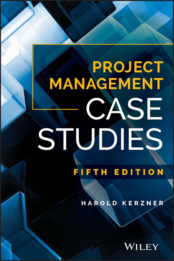 Harold Kerzner, Ph.D. Project Management Case Studies project management for dummies whs travel edition