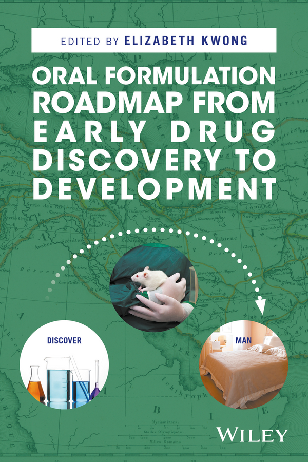 Elizabeth Kwong Oral Formulation Roadmap from Early Drug Discovery to Development цены
