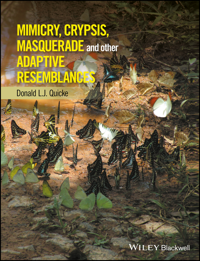 Donald Quicke L.J. Mimicry, Crypsis, Masquerade and other Adaptive Resemblances donald quicke l j mimicry crypsis masquerade and other adaptive resemblances