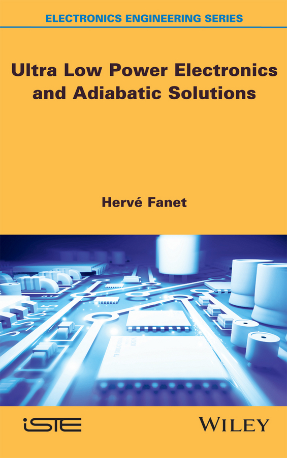 Hervé Fanet Ultra Low Power Electronics and Adiabatic Solutions design of an opamp with very low power dissipation