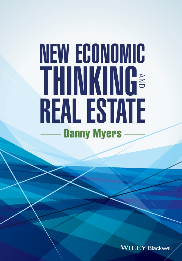 Danny Myers New Economic Thinking and Real Estate
