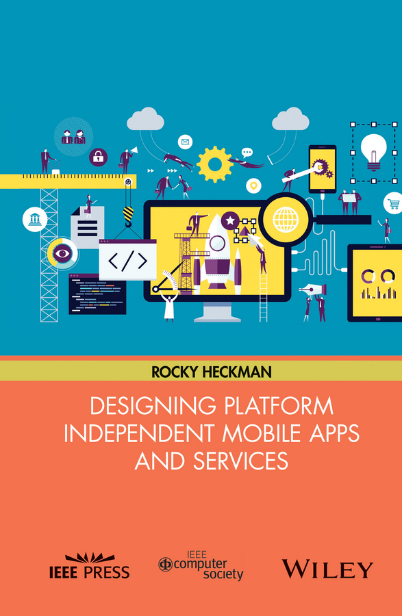 Rocky Heckman Designing Platform Independent Mobile Apps and Services jeff mcwherter professional mobile application development