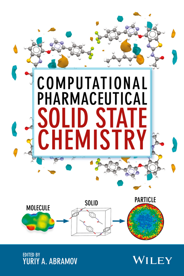 Yuriy Abramov A. Computational Pharmaceutical Solid State Chemistry application of computational biology in plant science