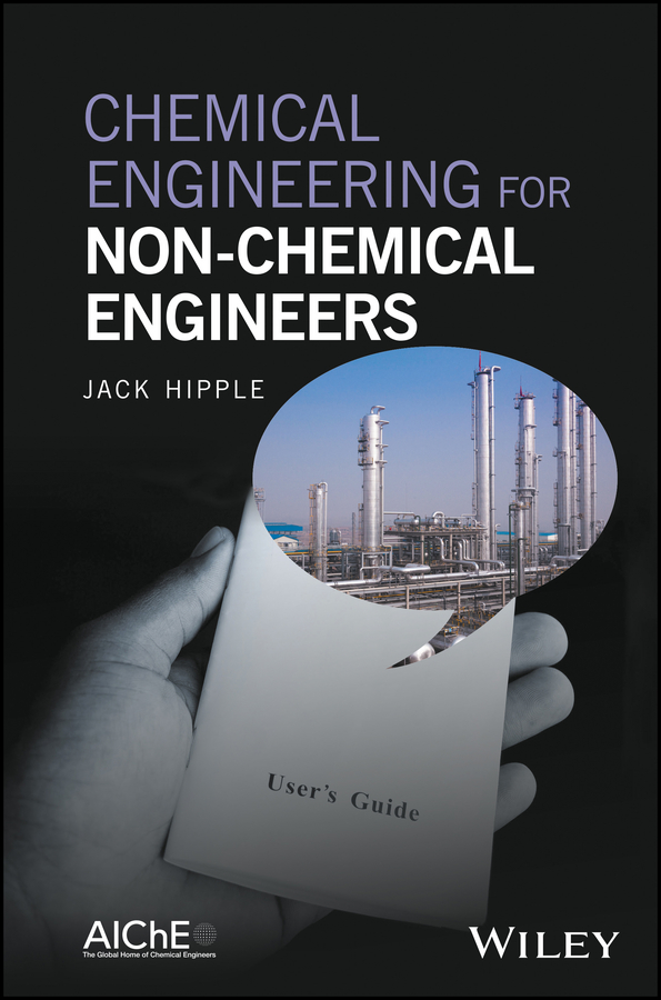Jack Hipple Chemical Engineering for Non-Chemical Engineers mathieu mory fluid mechanics for chemical engineering
