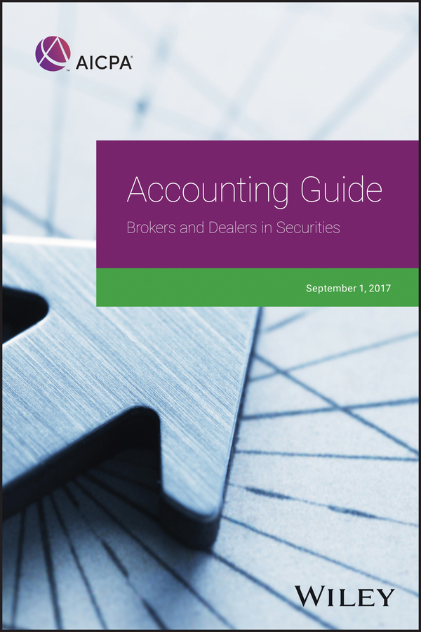 AICPA Accounting Guide: Brokers and Dealers in Securities 2017 aicpa audit and accounting guide investment companies