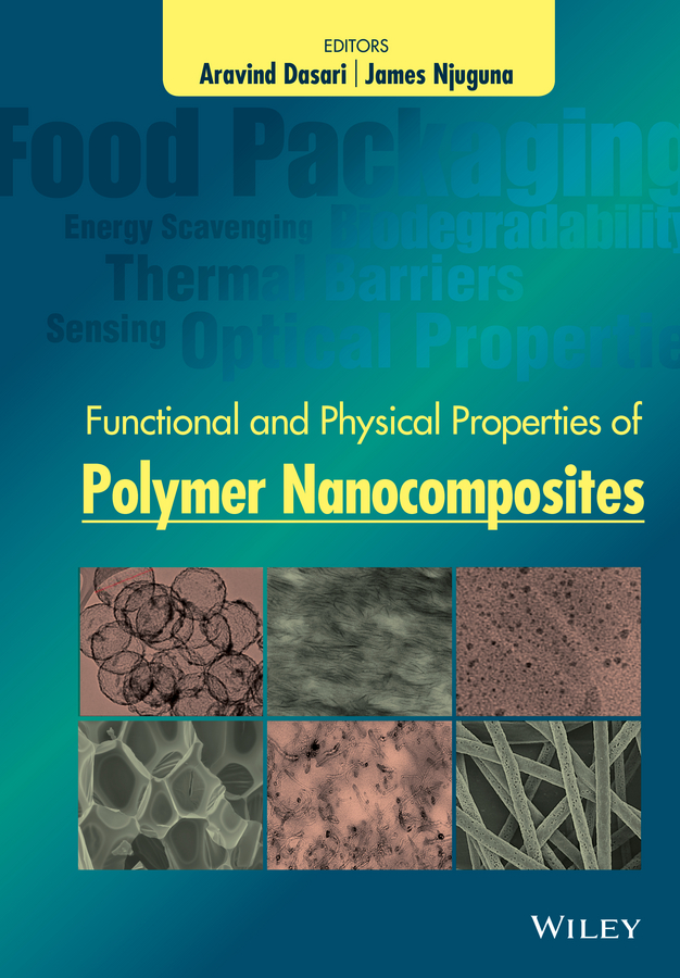 James Njuguna Functional and Physical Properties of Polymer Nanocomposites utilization of biomass as reinforcement in polymer composites