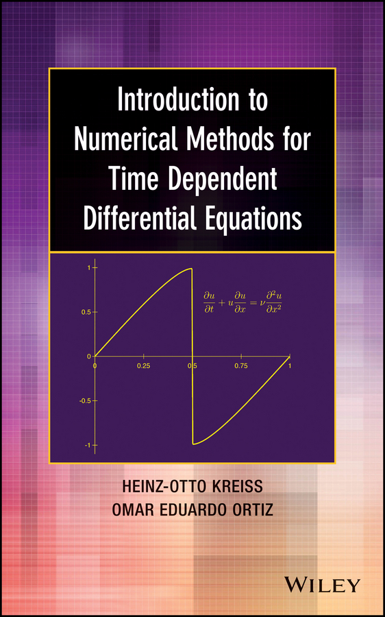Heinz-Otto Kreiss Introduction to Numerical Methods for Time Dependent Differential Equations цена