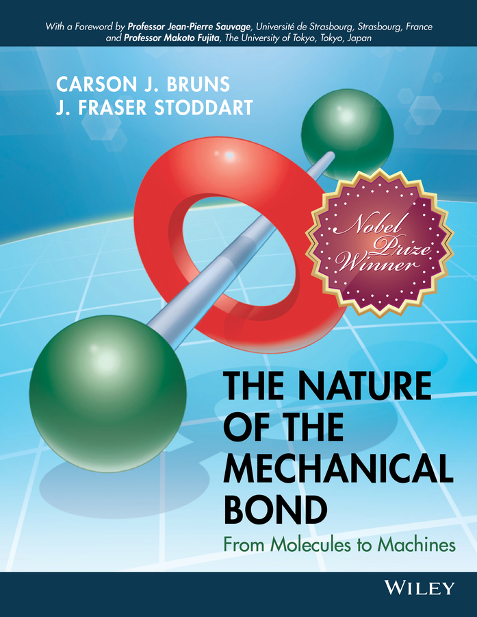 лучшая цена Carson Bruns J. The Nature of the Mechanical Bond. From Molecules to Machines
