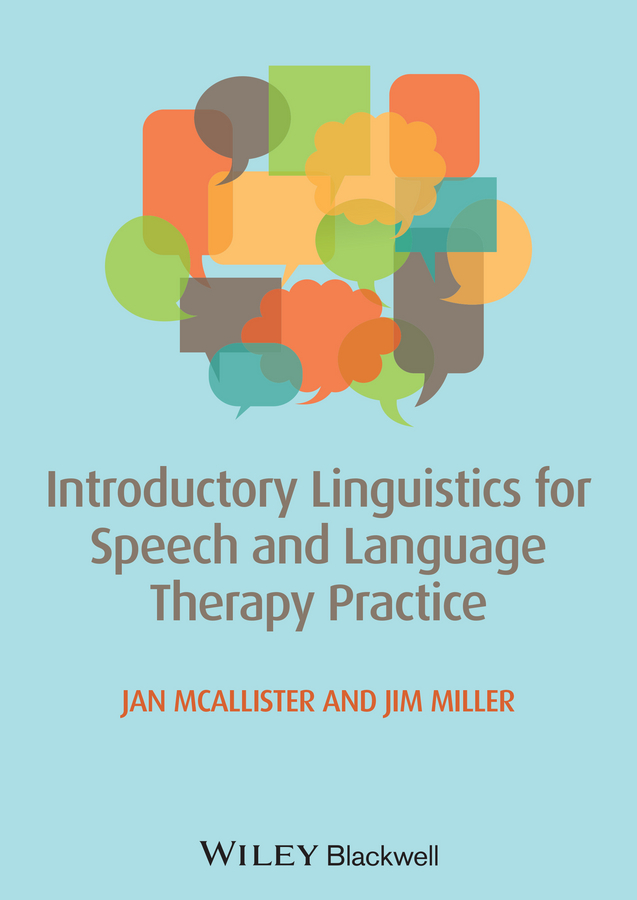 James E. Miller Introductory Linguistics for Speech and Language Therapy Practice a simple approach for speech recognition