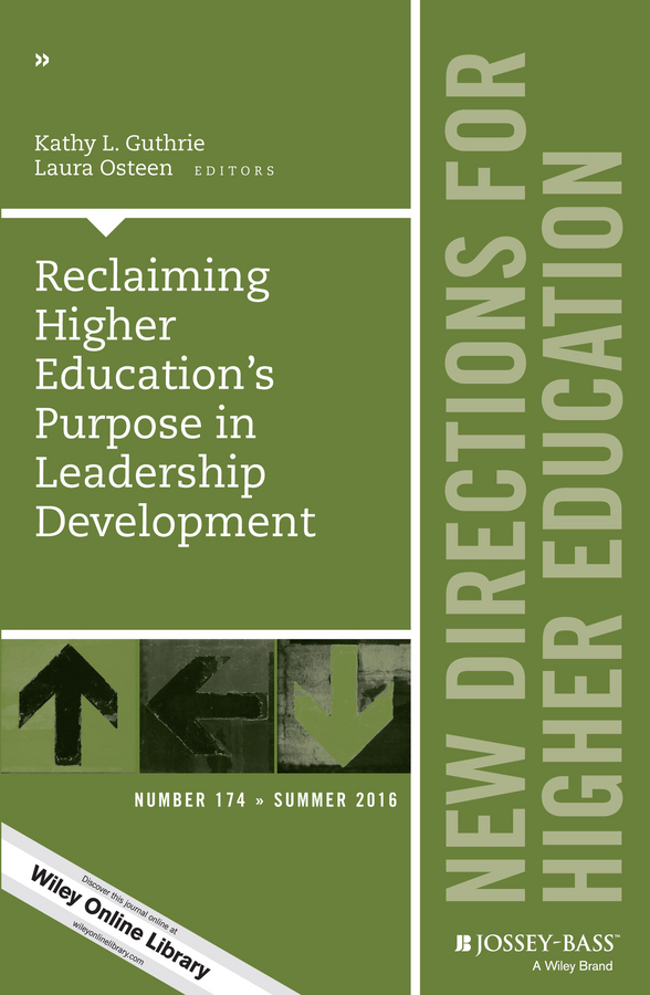 Laura Osteen Reclaiming Higher Education's Purpose in Leadership Development. New Directions for Higher Education, Number 174 все цены