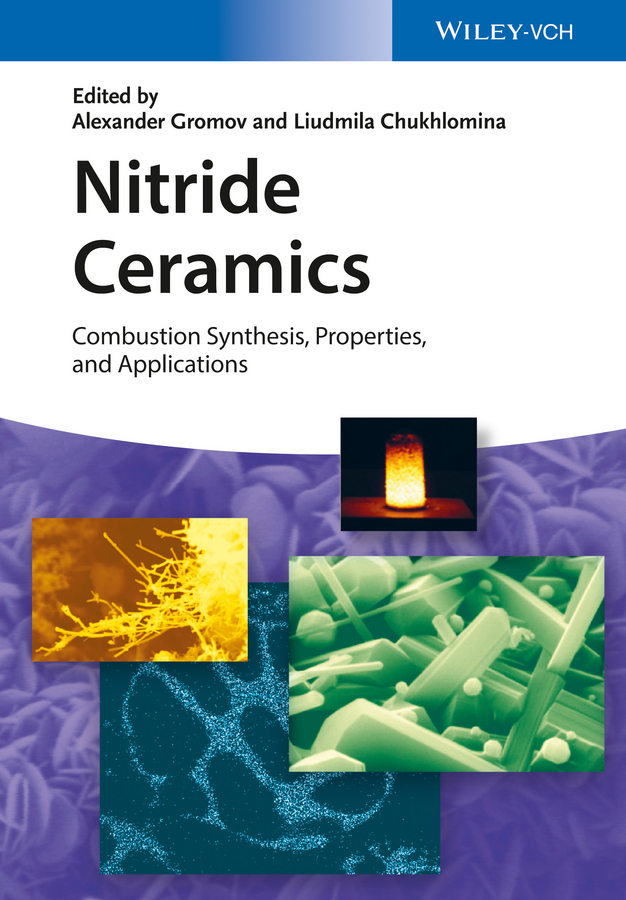 Liudmila Chukhlomina N. Nitride Ceramics. Combustion Synthesis, Properties and Applications rattan tanu mimani inorganic hydrazine derivatives synthesis properties and applications