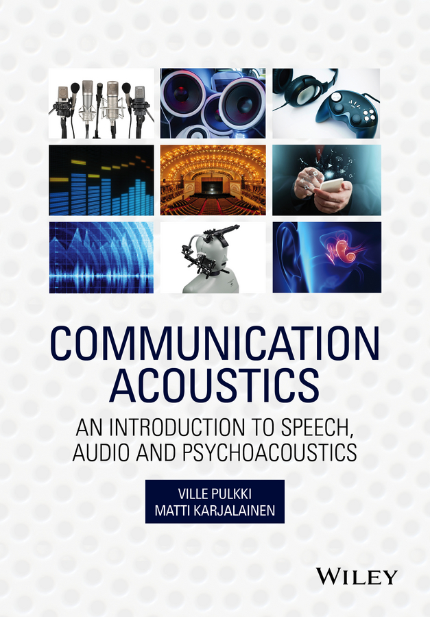 Ville Pulkki Communication Acoustics. An Introduction to Speech, Audio and Psychoacoustics keshet joseph automatic speech and speaker recognition large margin and kernel methods