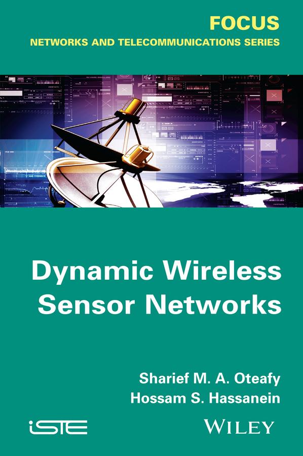 Hossam S. Hassanein Dynamic Wireless Sensor Networks
