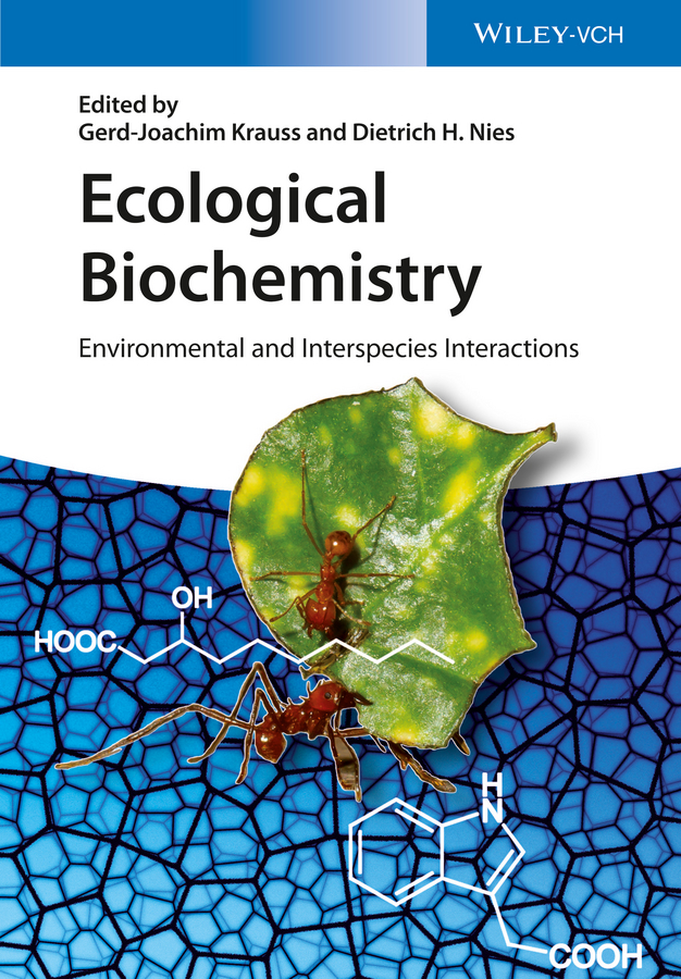 Gerd-Joachim Krauss Ecological Biochemistry. Environmental and Interspecies Interactions schomburg dietmar biochemical pathways an atlas of biochemistry and molecular biology