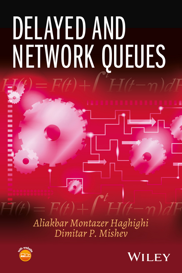 Aliakbar Haghighi Montazer Delayed and Network Queues approximations with queueing theory