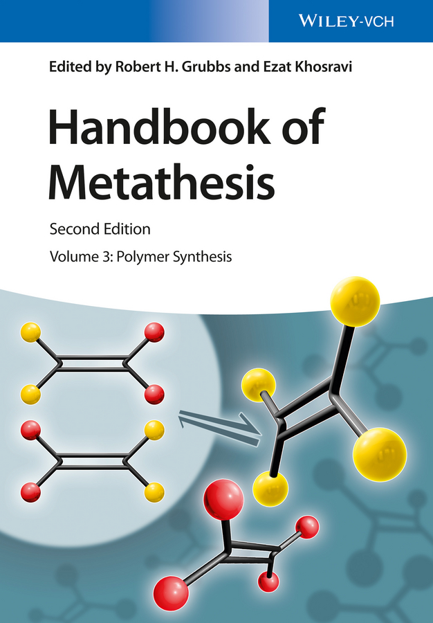 Ezat Khosravi Handbook of Metathesis, Volume 3. Polymer Synthesis h c o huss the man who laughs volume 2