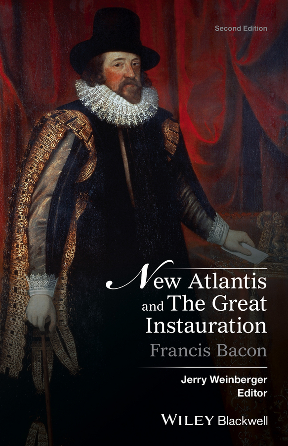 Francis Bacon New Atlantis and The Great Instauration
