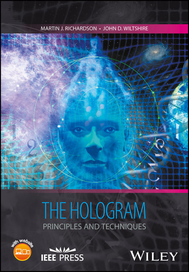Martin Richardson J. The Hologram. Principles and Techniques pascal picart new techniques in digital holography