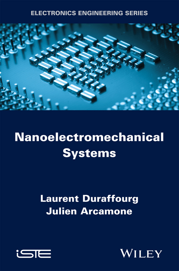 Laurent Duraffourg Nanoelectromechanical Systems the future of the electronic marketplace paper