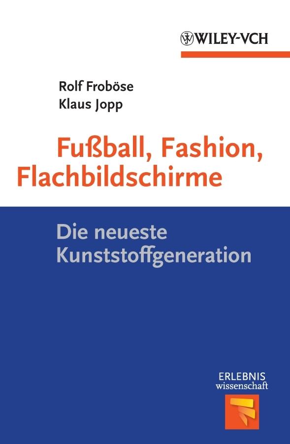 Klaus Jopp Fußball, Fashion, Flachbildschirme. Die neueste Kunststoffgeneration