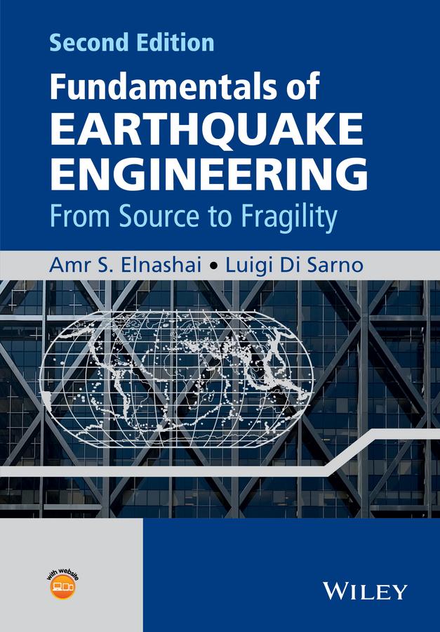 Luigi Sarno Di Fundamentals of Earthquake Engineering. From Source to Fragility david dowrick j earthquake resistant design and risk reduction