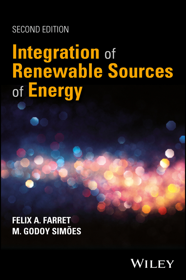 Felix Farret A. Integration of Renewable Sources of Energy introduction to renewable energy