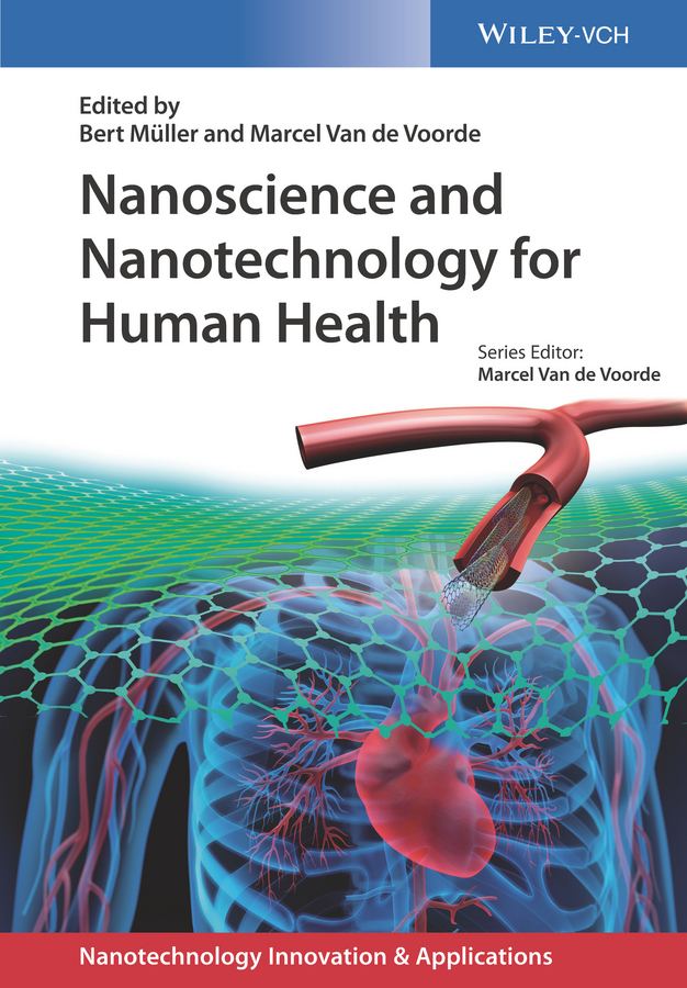 Marcel Vande Voorde Nanoscience and Nanotechnology for Human Health chen xiaodong soft matter nanotechnology from structure to function
