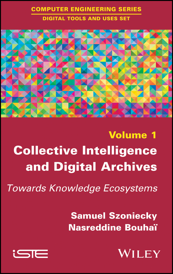Collective Intelligence and Digital Archives. Towards Knowledge Ecosystems