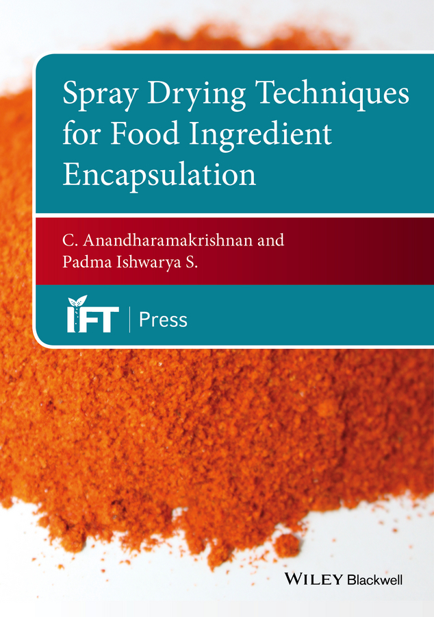 C. Anandharamakrishnan Spray Drying Techniques for Food Ingredient Encapsulation цены
