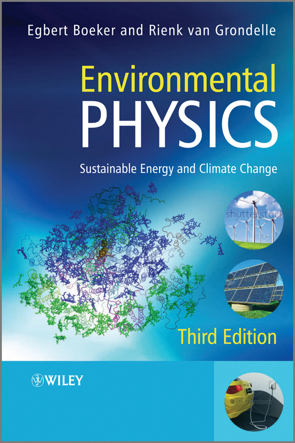 Egbert Boeker Environmental Physics. Sustainable Energy and Climate Change