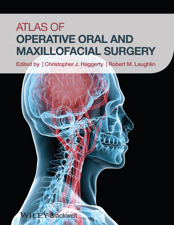 Christopher Haggerty J. Atlas of Operative Oral and Maxillofacial Surgery prf centrifuge platelet rich fibrin centrifuge blood prf for detistry maxillofacial surgery orthopedics plastic surgery