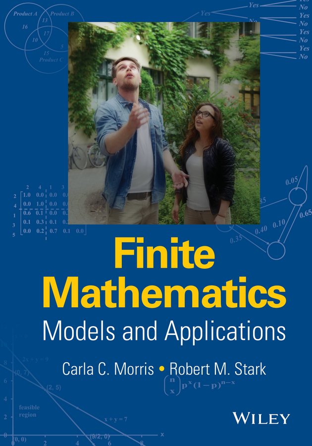 Robert Stark M. Finite Mathematics. Models and Applications