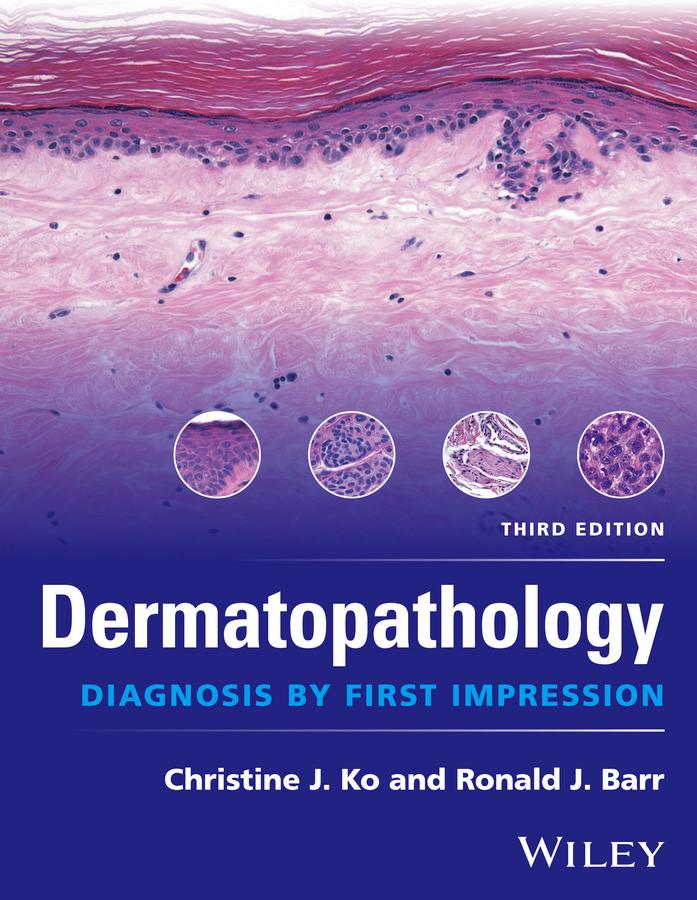 Christine Ko J. Dermatopathology. Diagnosis by First Impression
