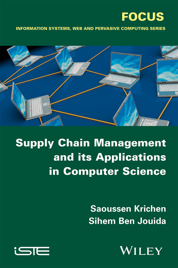 Saoussen Krichen Supply Chain Management and its Applications in Computer Science peter levesque j the shipping point the rise of china and the future of retail supply chain management isbn 9780470826256 page 2