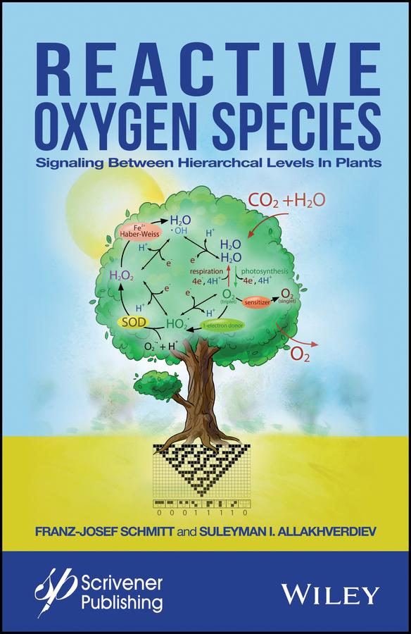 Franz-Josef Schmitt Reactive Oxygen Species. Signaling Between Hierarchical Levels in Plants