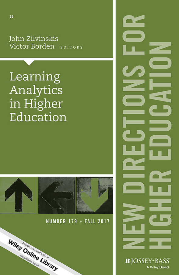 John Zilvinskis Learning Analytics in Higher Education. New Directions for Higher Education, Number 179 ellis j richard in transition adult higher education governance in private institutions new directions for higher education number 159