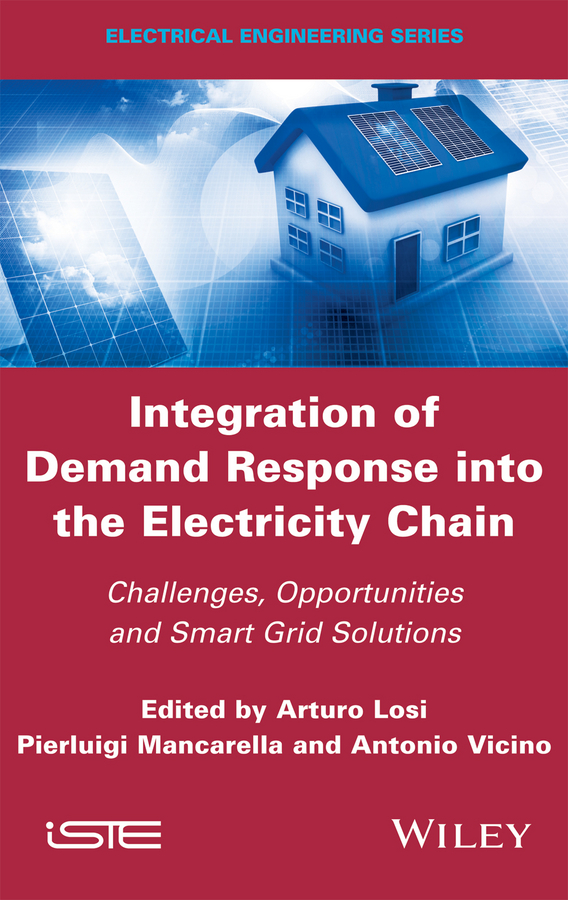 Arturo Losi Integration of Demand Response into the Electricity Chain. Challenges, Opportunities, and Smart Grid Solutions все цены